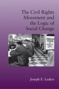 The Civil Rights Movement and the Logic of Social Change