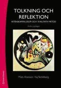 Tolkning och reflektion. Vetenskapsfilosofi och kvalitatitv metod.