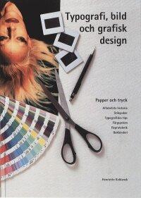 Typografi, bild och grafisk design