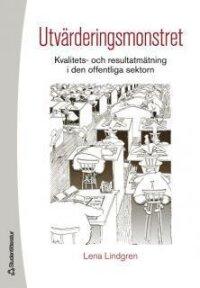Utvärderingsmonstret : kvalitets- och resultatmätning i den offentliga sektorn