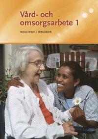 Vård- och omsorgsarbete 1/se 9789152330807